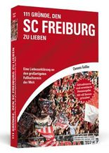 111 Gründe, den SC Freiburg zu lieben