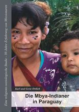 Die Mbya-Indianer in Paraguay