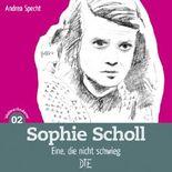 Sophie Scholl: Eine, die nicht schwieg