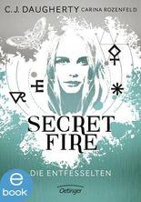 Secret Fire. Die Entfesselten: Band 2
