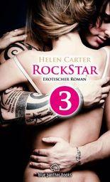 Rockstar - Teil 3 | Erotischer Roman: Sex, Leidenschaft, Erotik und Lust