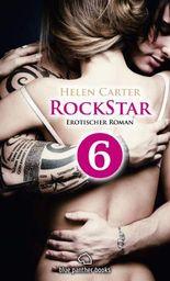 Rockstar - Teil 6 | Erotischer Roman: Sex, Leidenschaft, Erotik und Lust