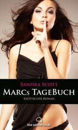 Marcs TageBuch | Erotischer Roman: Sex, Leidenschaft, Erotik und Lust