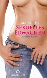 Sexuelles Erwachen | Erotischer Roman