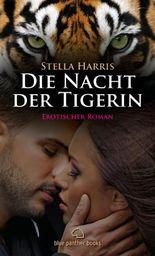 Die Nacht der Tigerin   Erotischer Roman