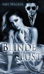 Blinde Lust   Erotischer Roman (Bildertausch, Exhibitionismus, Fotografieren, Lust, Sex, Tabulos)