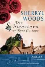 Die Schwestern von Rose Cottage: Ashley