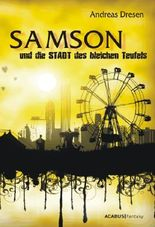 Samson und die STADT des bleichen Teufels: Ein STADTroman