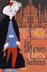 Die Sklaven des Sultans: Historischer Roman
