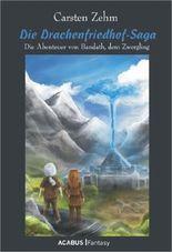 Die Drachenfriedhof-Saga. Die Abenteuer von Bandath, dem Zwergling: Band 3 der Bandath-Trilogie