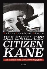 Der Enkel des Citizen Kane. Die Geschichte eines Sternenjägers