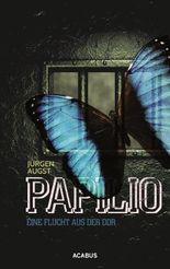 Papilio. Meine Flucht aus der DDR