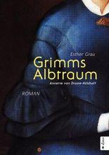Grimms Albtraum: Annette von Droste-Hülshoff