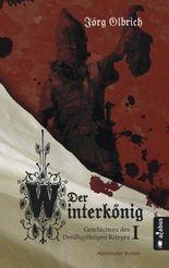 Der Winterkönig. Geschichten des Dreißigjährigen Krieges