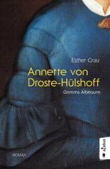 Annette von Droste-Hülshoff. Grimms Albtraum