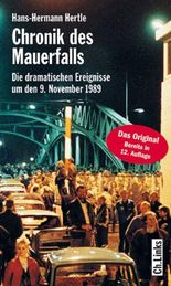 Chronik des Mauerfalls: Die dramatischen Ereignisse um den 9. November 1989