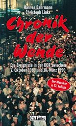 Chronik der Wende: Die Ereignisse in der DDR zwischen 7. Oktober 1989 und 18. März 1990