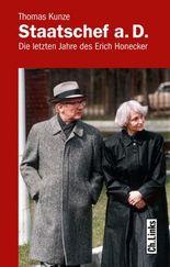 Staatschef a.D.: Die letzten Jahre des Erich Honecker