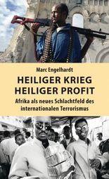 Heiliger Krieg - heiliger Profit: Afrika als neues Schlachtfeld des internationalen Terrorismus