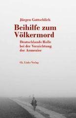 Beihilfe zum Völkermord: Deutschlands Rolle bei der Vernichtung der Armenier