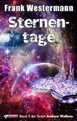 Sternentage: 3. Band der Serie »Andere Welten«