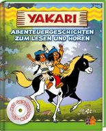 Yakari. Abenteuergeschichten zum Lesen und Hören