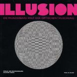 Illusion. Die wunderbare Welt der optischen Täuschung