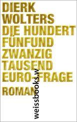 Die hundertfünfundzwanzigtausend-Euro- Frage