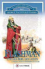 Flashman und der Berg des Lichts: Flashman im 1. Sikh-Krieg im Pandschab 1845-46 (Die Flashman-Manuskripte 9)