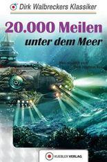 20.000 Meilen unter dem Meer: Walbreckers Klassiker - Neuerzählung (Walbreckers Klassiker - NacherzŠhlungen 9)