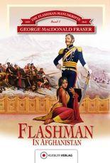 Flashman in Afghanistan: 1839-1842 (Die Flashman-Manuskripte)