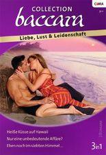 Collection Baccara Band 303: Eben noch im siebten Himmel ... / Nur eine unbedeutende Affäre / Heiße Küsse auf Hawaii /