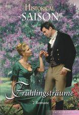 Historical Saison Band: Miss Sylvies unschickliches Geheimnis / Süße Rache des Herzens /