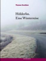 Hölderlin. Eine Winterreise