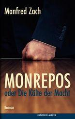 MONREPOS oder Die Kälte der Nacht: Roman