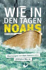 Wie in den Tagen Noahs: Warnungen vor dem kommenden globalen Sturm
