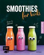 Smoothies for kids - Bunt und gesund!