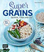 Supergrains - Quinoa, Chia und Co.