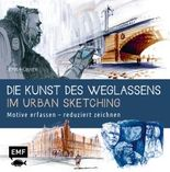 Die Kunst des Weglassens im Urban Sketching