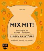 MIX MIT! 55 Rezepte für meinen Thermomix – Suppen und Eintöpfe