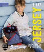 Alles Jersey - Boys only: Kinderkleidung für coole Jungs nähen
