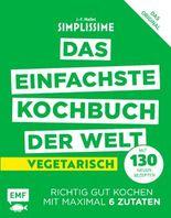 Simplissime – Das einfachste Kochbuch der Welt - Vegetarisch mit 130 neuen Rezepten