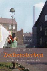 Zechensterben: Historischer Kriminalroman