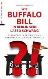 Wie Buffalo Bill in Berlin sein Lasso schwang