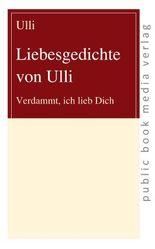 Liebesgedichte von Ulli