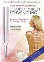 Praxis-Set Stimmgabeltherapie: Gesund durch Schwingung