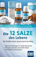 Die 12 Salze des Lebens - Mit Schüßler-Salzen gesund durch den Alltag