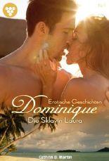 Dominique 1 - Erotik: Die Sklavin Laura