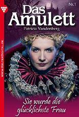 Das Amulett 1 - Liebesroman: Sie wurde die glücklichste Frau