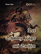 Der Schwarze Jäger aus Sachsen